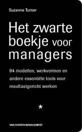 Het zwarte boekje voor managers. Vierennegentig modellen, werkvormen en andere essentiële tools voor resultaatgericht werken, Turner, Suzanne, Paperback