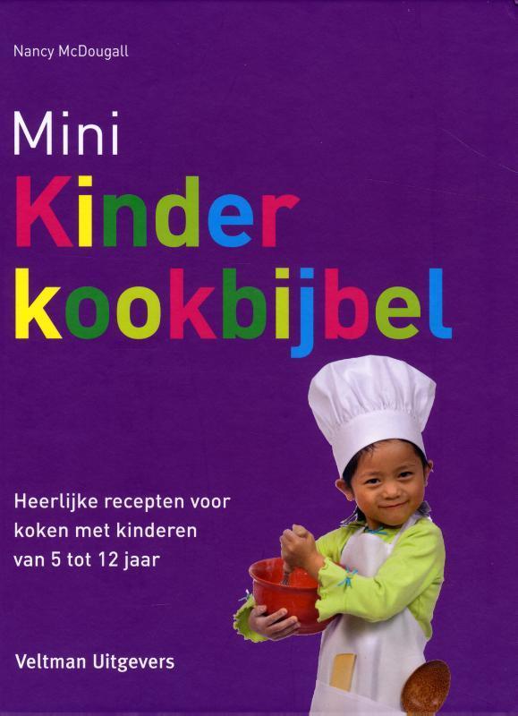 Mini Kinderkookbijbel heerlijke recepten voor koken met kinderen, Nancy McDougall, Hardcover