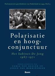 Polarisatie en hoogconjunctuur het kabinet-De Jong 1967-1971, Brouwer, Jan Willem, Hardcover