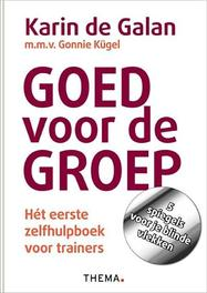 Goed voor de groep het eerste zelfhulpboek voor trainers, Karin de Galan, Paperback