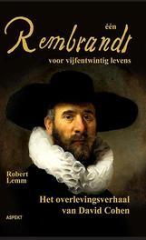 een Rembrandt voor vijfentwintig mensenlevens het overlevingsverhaal van David Cohen, Robert Lemm, Paperback
