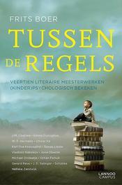 Tussen de regels veertien literaire meesterwerken (kinder)psychologisch bekeken, Boer, Frits, Paperback