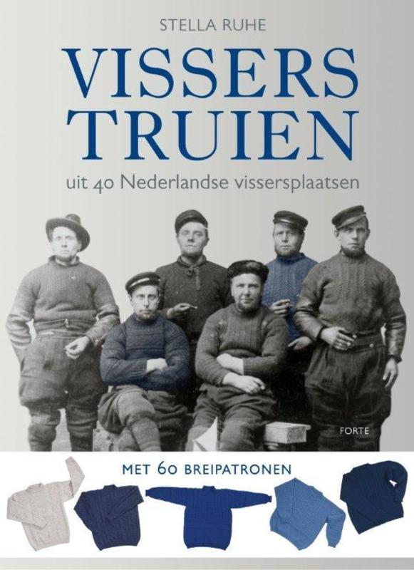 Visserstruien uit 40 Nederlandse vissersplaatsen met 60 breipatronen, Ruhe, Stella, Hardcover