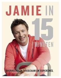 Jamie in 15 minuten Jamie Oliver 9789021552767