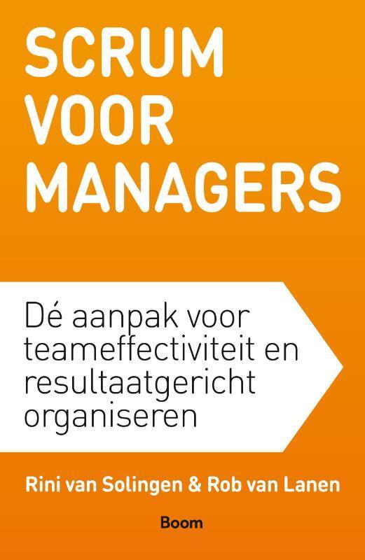 Scrum voor managers dé methode voor teameffectiviteit en resultaatgericht organiseren, Rini van Solingen, Paperback