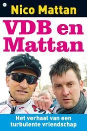 VDB en Mattan. het verhaal van een turbulente vriendschap, Mattan, Nico, Paperback