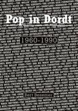 Pop in Dordt 1960-1990