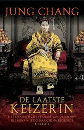 De keizerin Het verhaal van de vrouw die bijna vijtig jaar over China heerste, Jung Chang, Hardcover