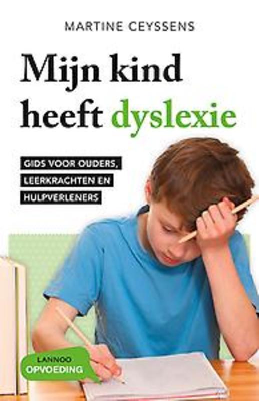 Mijn kind heeft dyslexie gids voor ouders, leerkrachten en hulpverleners, Martine Ceyssens, Paperback