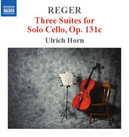 3 SUITES FOR SOLO CELLO ULRICH HORN