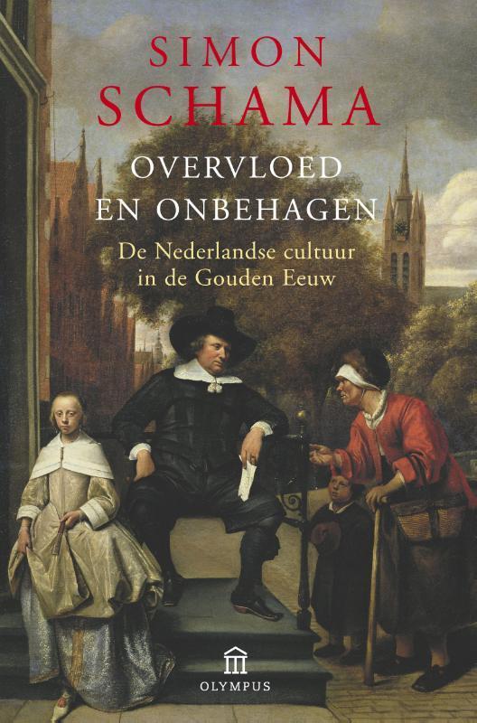 Overvloed en onbehagen de Nederlandse cultuur in de Gouden Eeuw, Simon Schama, Paperback