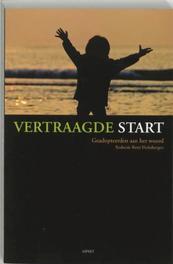 Vertraagde Start. geadopteerden aan het woord, O.J. van de Reepe, Paperback