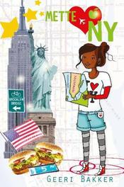 Mette loves New York Mette meets the world, Bakker, Geeri, Paperback