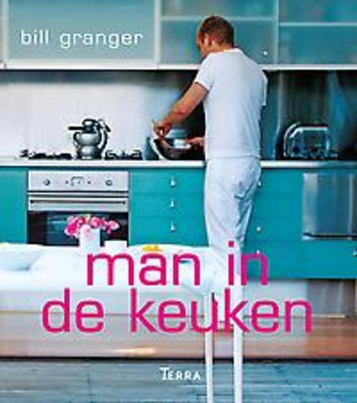 Man in de keuken Granger, Bill, Paperback