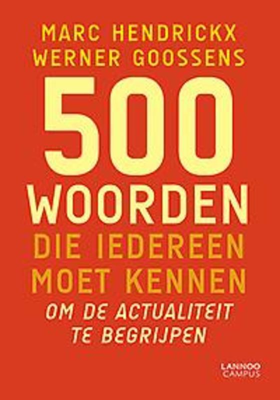 500 woorden die iedereen moet kennen om de actualiteit te begrijpen om de actualiteit te begrijpen, Hendrickx, Marc, Paperback