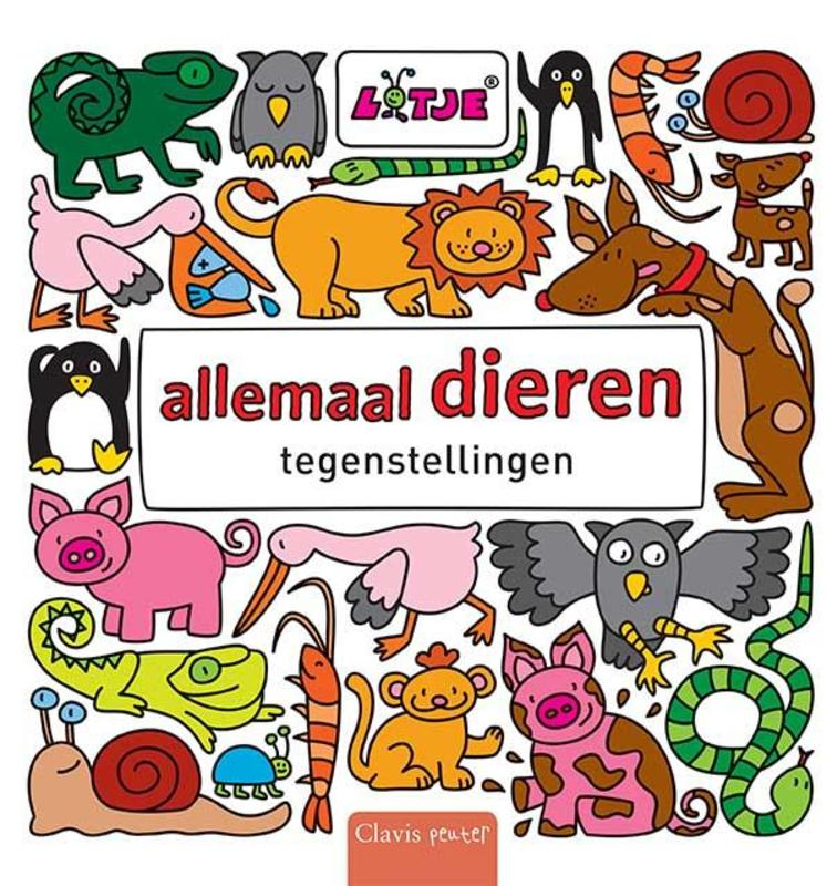 Allemaal dieren tegenstellingen, Versteeg, Lizelot, Hardcover