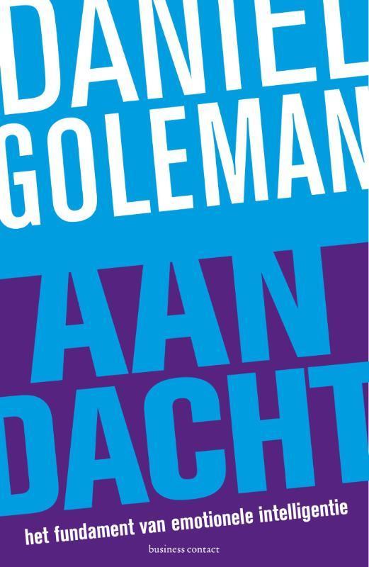 Aandacht het fundament van emotionele intelligentie, Daniël Goleman, Paperback