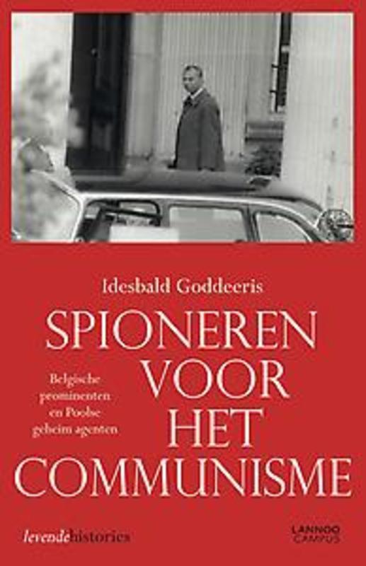 Spioneren voor het communisme Belgische prominenten en Poolse geheim agenten, Goddeeris, Idesbald, Paperback