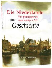 Die geschichte der Niederlande ein uberblick von prahistorie bis heute, P.J. Rietbergen, Hardcover