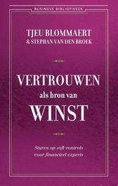 Vertrouwen als bron van winst de harde resultaten van soft control, Tjeu Blommaert, Paperback
