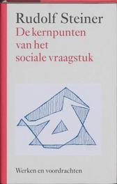 De kernpunten van het sociale vraagstuk. Werken en voordrachten, Steiner, Rudolf, Hardcover
