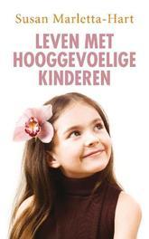 Leven met hooggevoelige kinderen Susan Marletta-Hart, Paperback