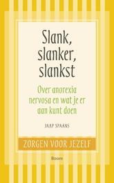 Slank, slanker, slankst. over anorexia nervosa en wat je eraan kunt doen, Spaans, Jaap, Paperback