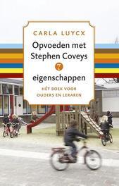 Opvoeden met Stephen Coveys 7 eigenschappen hét boek voor ouders en leraren, Luycx, Carla, Paperback