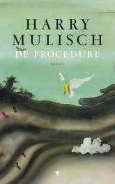 De procedure. roman, Mulisch, Harry, Paperback