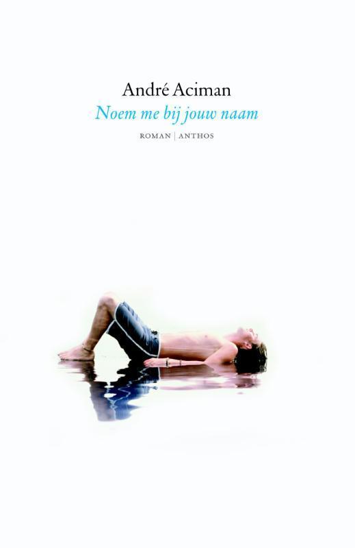 Noem me bij jouw naam André Aciman, Paperback