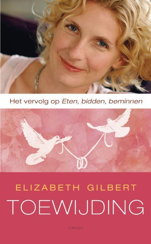 Toewijding een sceptica verzoent zich met het huwelijk, Gilbert, Elizabeth, Paperback