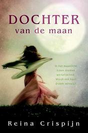 Dochter van de maan Crispijn, Reina, Paperback