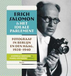 Erich salomon en het ideale parlement fotograaf in Berlijn en Den Haag, 1928-1940, Biefang, Andreas, Paperback