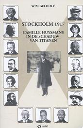 Stockholm 1917 Camille Huysmans in de schaduw van titanen, Wim Geldof, Paperback