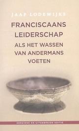 Franciscaans leiderschap als het wassen van andermans voeten, Lodewijks, Jaap, Paperback
