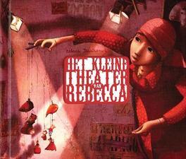 Het kleine theater van Rebecca Rebecca Dautremer, Hardcover