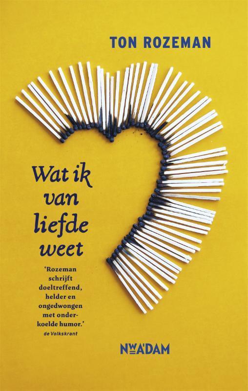 Wat ik van liefde weet Ton Rozeman, Paperback