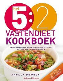 Het 5:2 vastendieet kookboek voortreffelijke recpten voor gerechten met 100, 200 en 300 calorieen, Angela Dowden, Paperback