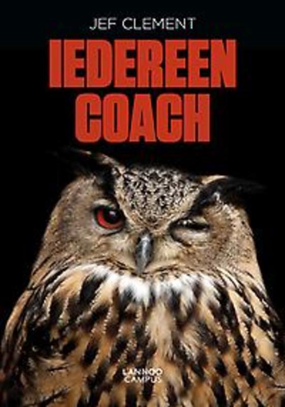 Iedereen coach praktijkboek voor alledag en overal, Clement, Jef, Paperback