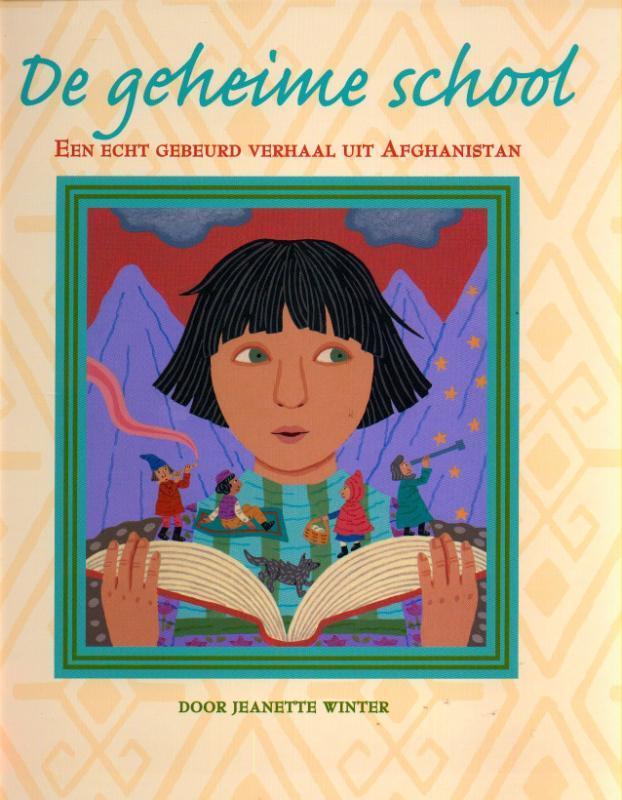 De geheime school. een echt gebeurd verhaal uit Afghanistan, Winter, Jeanette, Hardcover