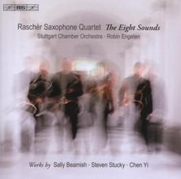 EIGHT SOUNDS STUTTGART CHAMBER ORCHESTRA/RASCHER SAX QUARTET BEAMISH/STUCKY/CHEN YI, CD