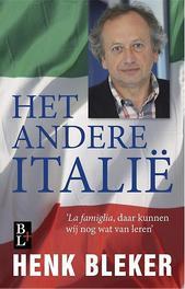 Het andere Italie la famiglia, daar kunnen wij nog wat van leren, Henk Bleker, Paperback