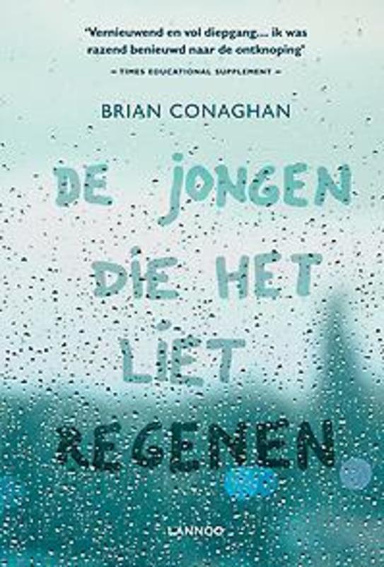 De jongen die het liet regenen Conaghan, Brian, Hardcover