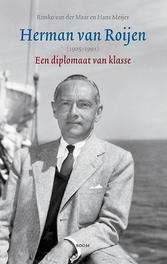 Herman van Roijen 1905-1991 een diplomaat van klasse, Maar, Rimko van der, Paperback