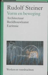 Vorm en beweging. architectuur, beeldhouwkunst, euritmie, Rudolf Steiner, Hardcover