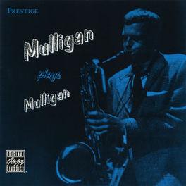 MULLIGAN PLAYS MULLIGAN Audio CD, GERRY MULLIGAN, CD