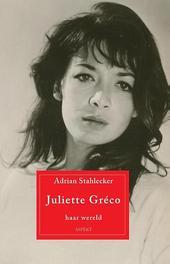 Juliette Greco haar wereld, Stahlecker, Adrian, Paperback