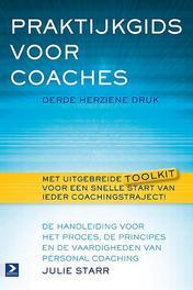 Praktijkgids voor coaches De handleiding voor het proces, de principes en de vaardigheden van personal coaching, Julie Starr, Paperback