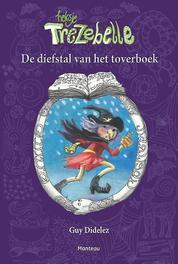 Heksje Trezebelle de diefstal van het grote toverboek, Guy Didelez, Hardcover