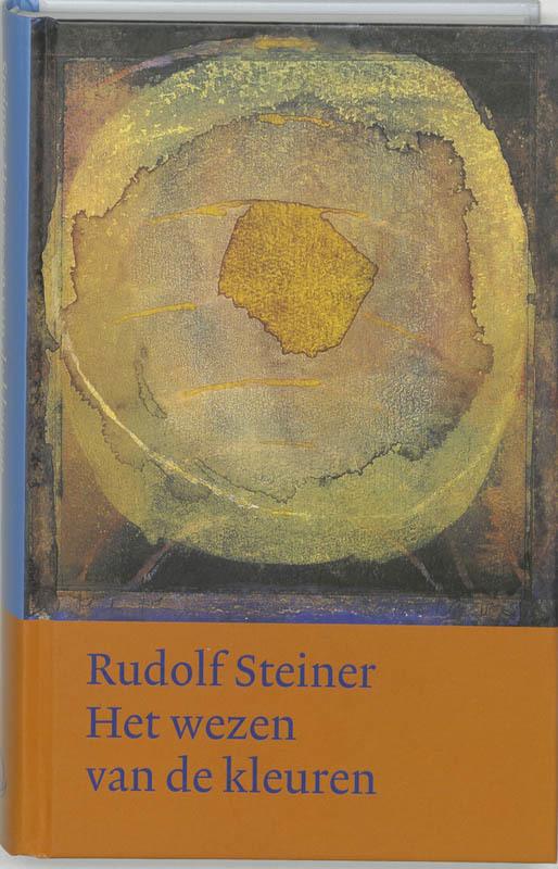 Het wezen van de kleuren. Werken en voordrachten, Steiner, Rudolf, Hardcover